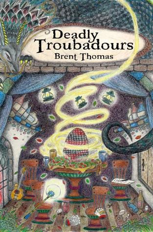 Deadly Troubadours Brent  Thomas