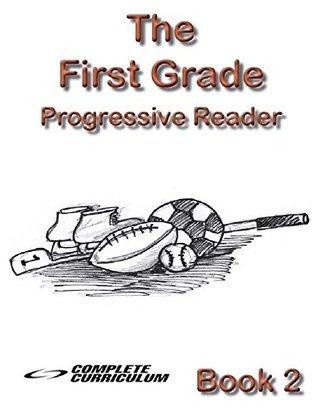 The First Grade Progressive Reader - Book 2 (All Aboard - First Grade Kindle Textbooks) Rebecca  Brooks