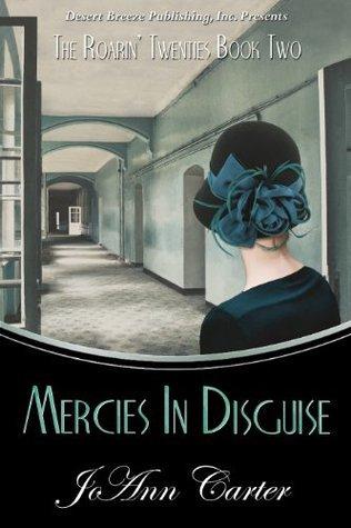 Mercies in Disguise (The Roarin Twenties #2)  by  JoAnn Carter