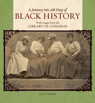 A Journey into 366 Days of Black History 2012 Calendar Library of Congress