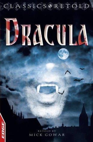 Dracula: EDGE: Classics Retold Mick Gowar