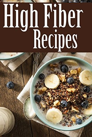 High Fiber Recipes  by  Jackie Swansen