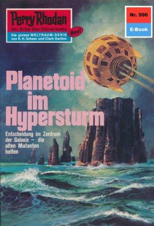 Perry Rhodan 596: Planetoid im Hypersturm (Heftroman): Perry Rhodan-Zyklus Die Altmutanten H.G. Ewers
