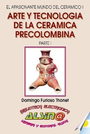 Arte y tecnología de la Cerámica Precolombina  by  Domingo Furioso