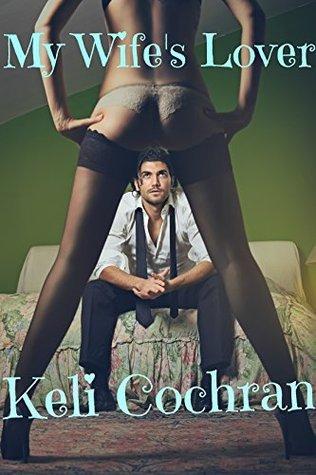 My Wifes Lover Keli Cochran