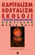 Kapitalizm, Sosyalizm, Ekoloji  by  André Gorz