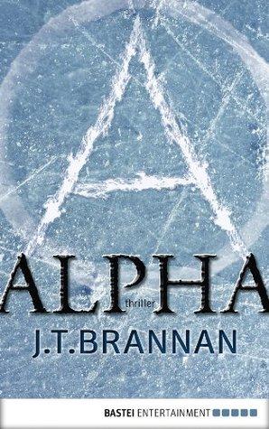 Alpha: Thriller J. T. Brannan