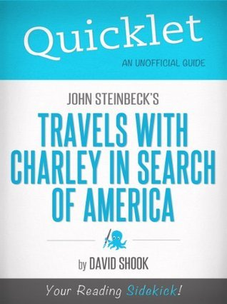 Quicklet on John Steinbecks Travels with Charley in Search of America (CliffNotes-like Summary) David Shook