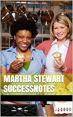 Martha Stewart SUCCESSNotes: Martha Stewarts Cakes, Everyday Food, Handmade Holiday Crafts, And Living the Good Long Life Success Notes