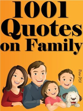 Quotes Family Quotes : 1001 Quotes On Family Peter Hill