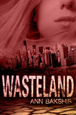 Wasteland (Book 1) Ann Bakshis