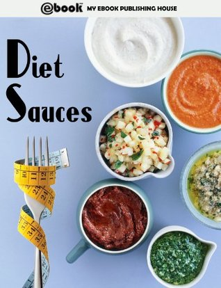 Diet Sauces  by  My Ebook Publishing House