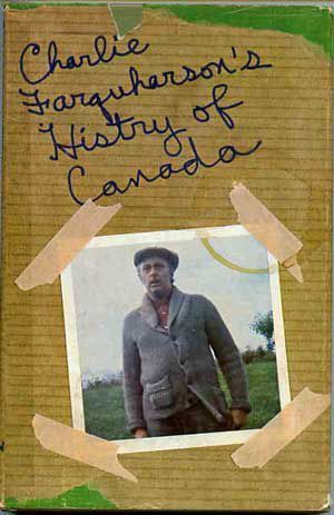 Charlie Farquharsons Histry [Sic] Of Canada Don Harron