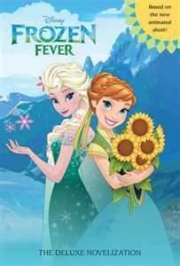 Frozen Fever: The Deluxe Novelization Walt Disney Company