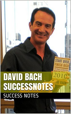 David Bach SUCCESSNotes: Smart Women Finish Rich, The Automatic Millionaire, And Start Late, Finish Rich Success Notes
