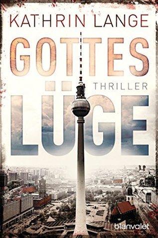Gotteslüge: Thriller Kathrin Lange