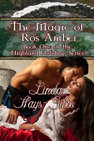 The Magic of Ros Amber (The Highland Holidays Series Book 1)  by  Linda D. Hays-Gibbs