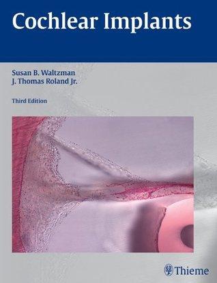 Cochlear Implants  by  Susan B. Waltzman