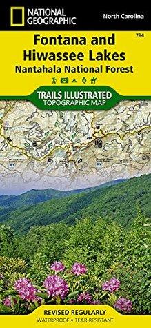 Fontana and Hiwassee Lakes [Nantahala National Forest] (National Geographic: Trails Illustrated Map #784) (National Geographic Maps: Trails Illustrated) National Geographic Society