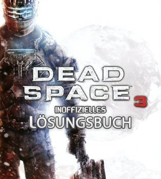 Dead Space 3 - Lösungsbuch  by  selmiak