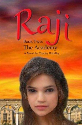 Raji, Book Two: The Academy Charley Brindley