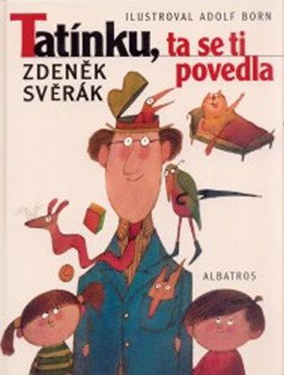 Tatínku, ta se ti povedla  by  Zdeněk Svěrák