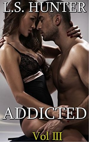 Addicted (Volume 3)  by  L.S. Hunter
