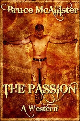 The Passion: A Western Bruce McAllister