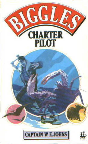 Biggles Charter Pilot  by  W.E. Johns