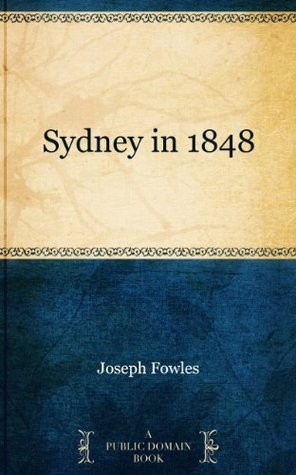 Sydney in 1848  by  Joseph Fowles
