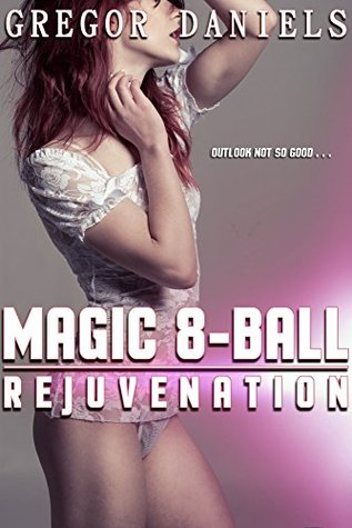 Magic 8-Ball: Rejuvenation Gregor Daniels