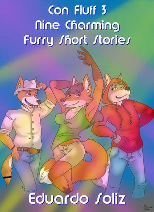 Con Fluff 3: Nine Charming Furry Short Stories (Con Fluff, #3) Eduardo Soliz