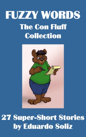 Fuzzy Words : The Con Fluff Collection (Con Fluff, #4) Eduardo Soliz
