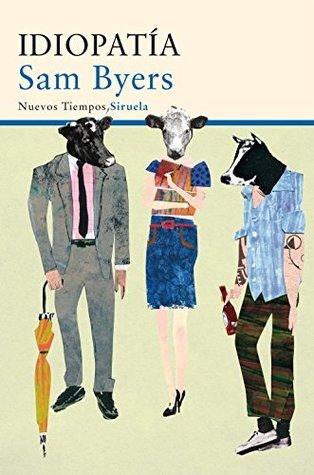 Idiopatía  by  Sam Byers