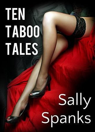 TEN TABOO TALES: TABOO MEGA BUNDLE  by  Sally Spanks