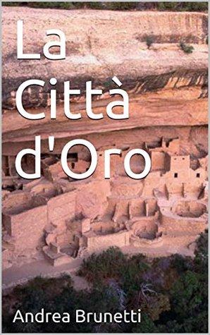 La Città dOro  by  Andrea Brunetti