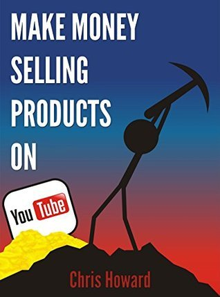 Make Money Selling Products on YouTube Chris Howard