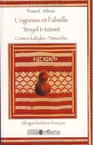 Logresse et labeille : Contes kabyles-Timucuha, édition bilingue français-berbère Youcef Allioui