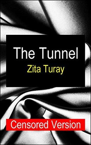 The Tunnel (Censored Version): Dark Lesbian (Censored) Romance  by  Zita Turay