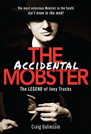 The Legend of Joey Trucks: The Accidental Mobster Craig Daliessio