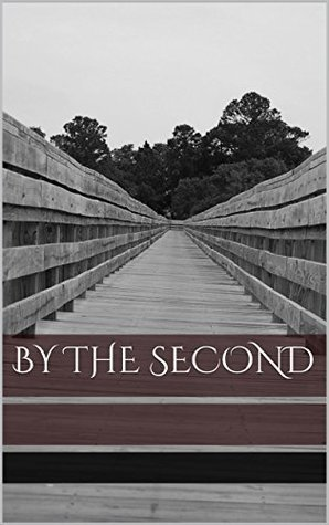 By The Second  by  Latoya Lee