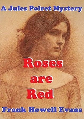 Roses are Red (A Jules Poiret Mystery Book 43) Frank Howell Evans