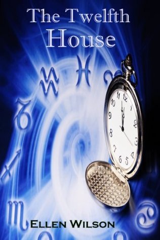 The Twelfth House  by  Ellen Wilson