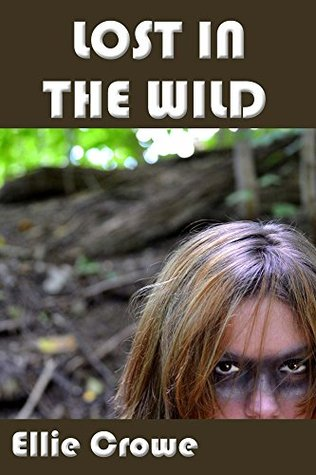 Lost in the Wild  by  Ellie Crowe