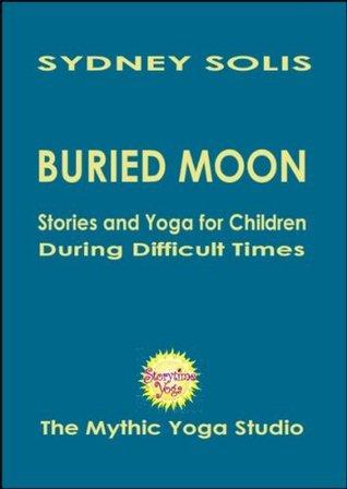 Buried Moon: A Folktale from England Sydney Solis