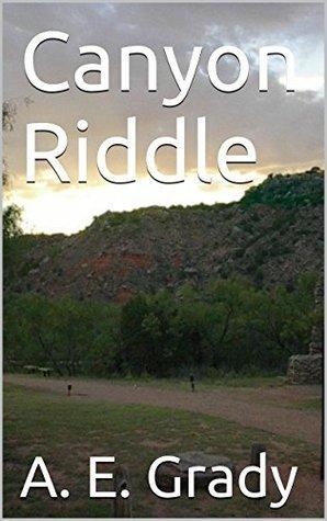 Canyon Riddle A.E. Grady