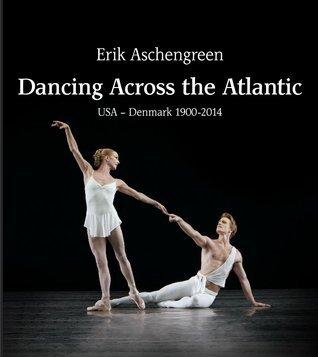 Dancing Across the Atlantic: USA-Denmark 1900-2014 Erik Aschengreen