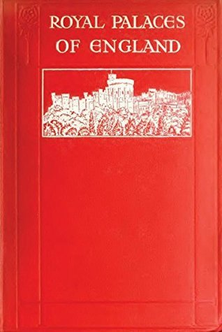 Royal Palaces of England  by  Robert S. Rait