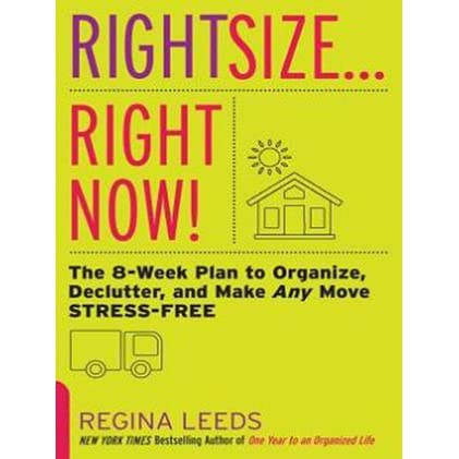 rightsize right now the 8 week plan to organize