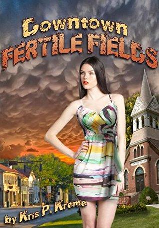 Downtown Fertile Fields Kris P. Kreme